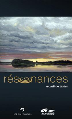 Résonances, recueil de nouvelles de la MRC Drummond avec Patrick Senécal publié aux éditions Les Six Brumes