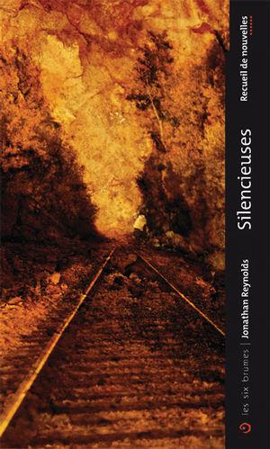 Silencieuses, recueil de nouvelles fantastiques de Jonathan Reynolds publié aux éditions Les Six Brumes