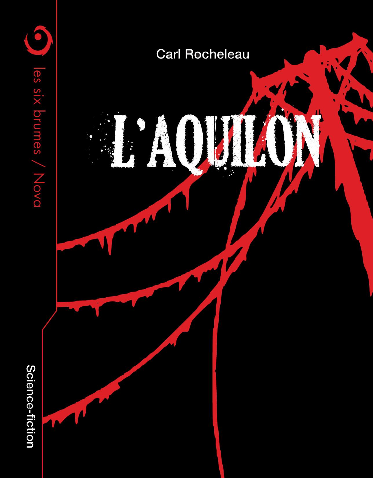 L'Aquilon, une novella de science-fiction par Carl Rocheleau, dans la collection Nova aux éditions Les Six Brumes