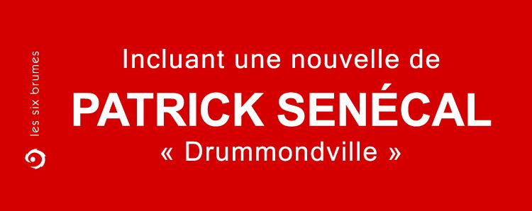 Incluant une nouvelle de Patrick Senécal, Drummondville