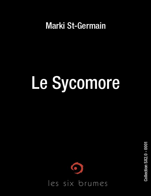 Les Six Brumes - Le Sycomore, nouvelle de fantastique et d'horreur de Marki St-Germain