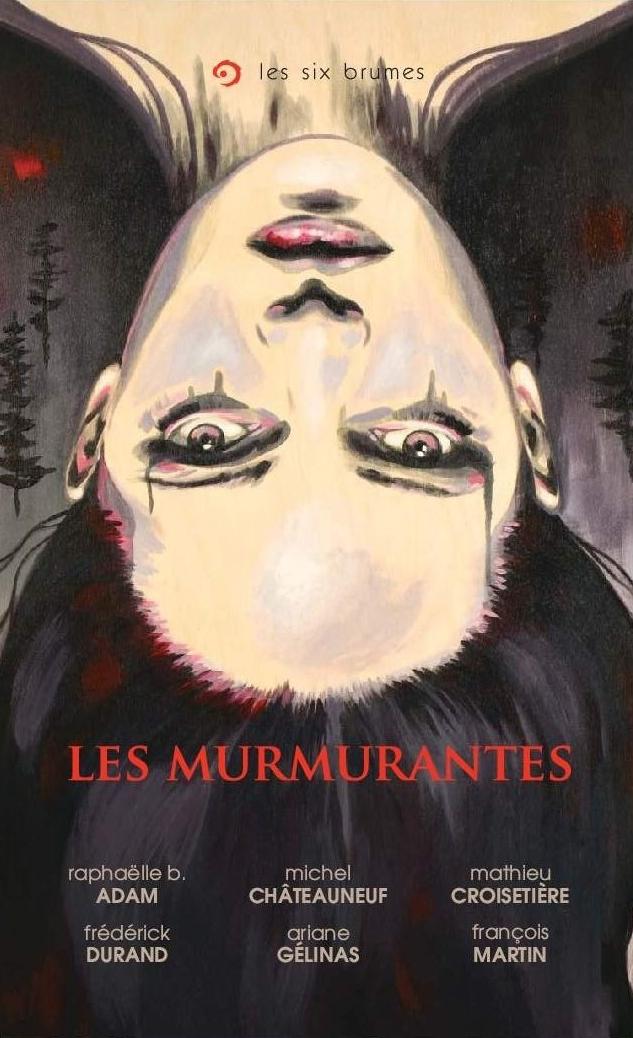 Les murmurantes, recueil de nouvelles fantastiques basé sur la région de la Mauricie