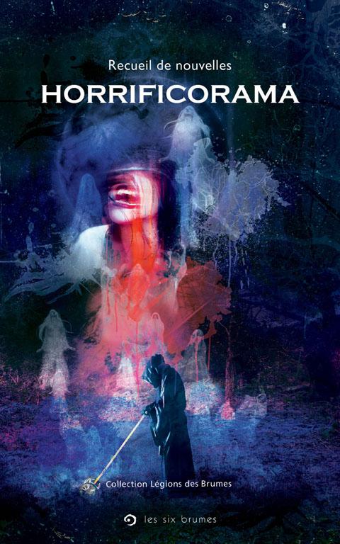 Horrificorama, un recueil de 15 nouvelles d'horreur dirigé par Pierre-Alexandre Bonin
