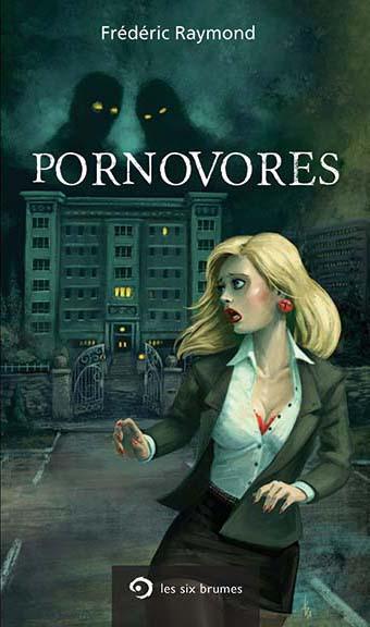 Pornovores, roman d'horreur de Frédéric Raymond
