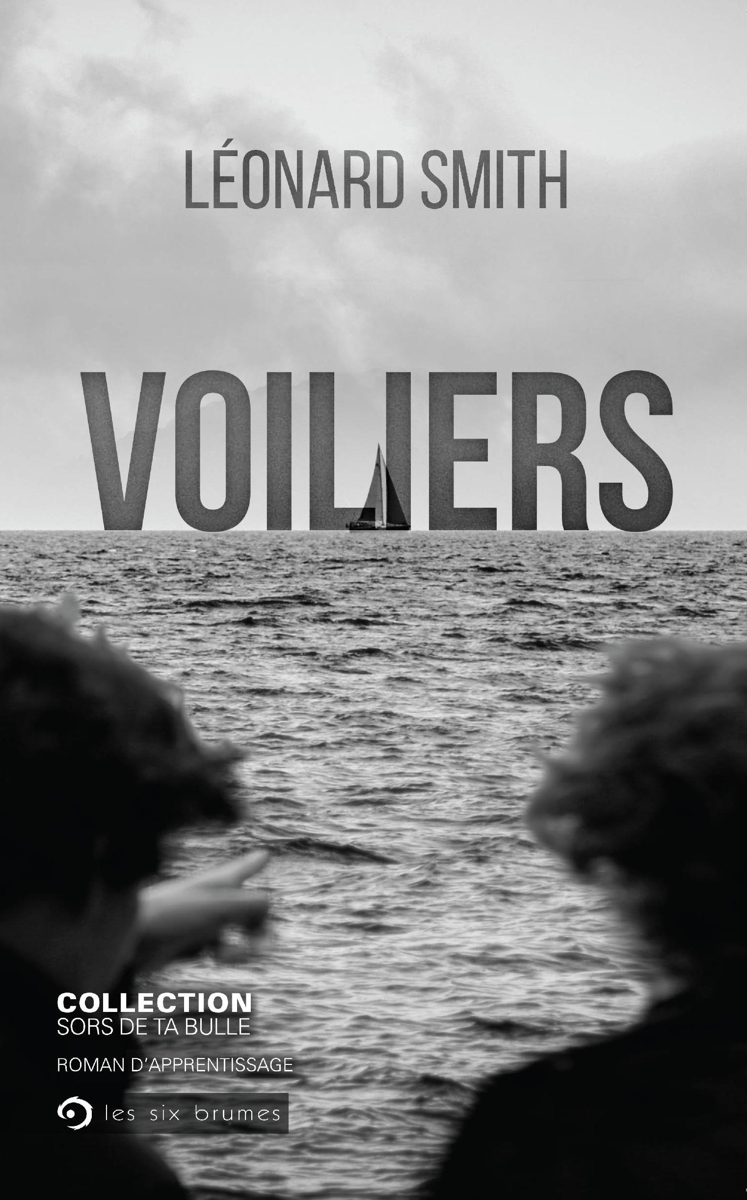 Voiliers, un roman d'apprentissage de Léonard Smith, gagnant de l'édition 2018 du concours Sors de ta bulle!