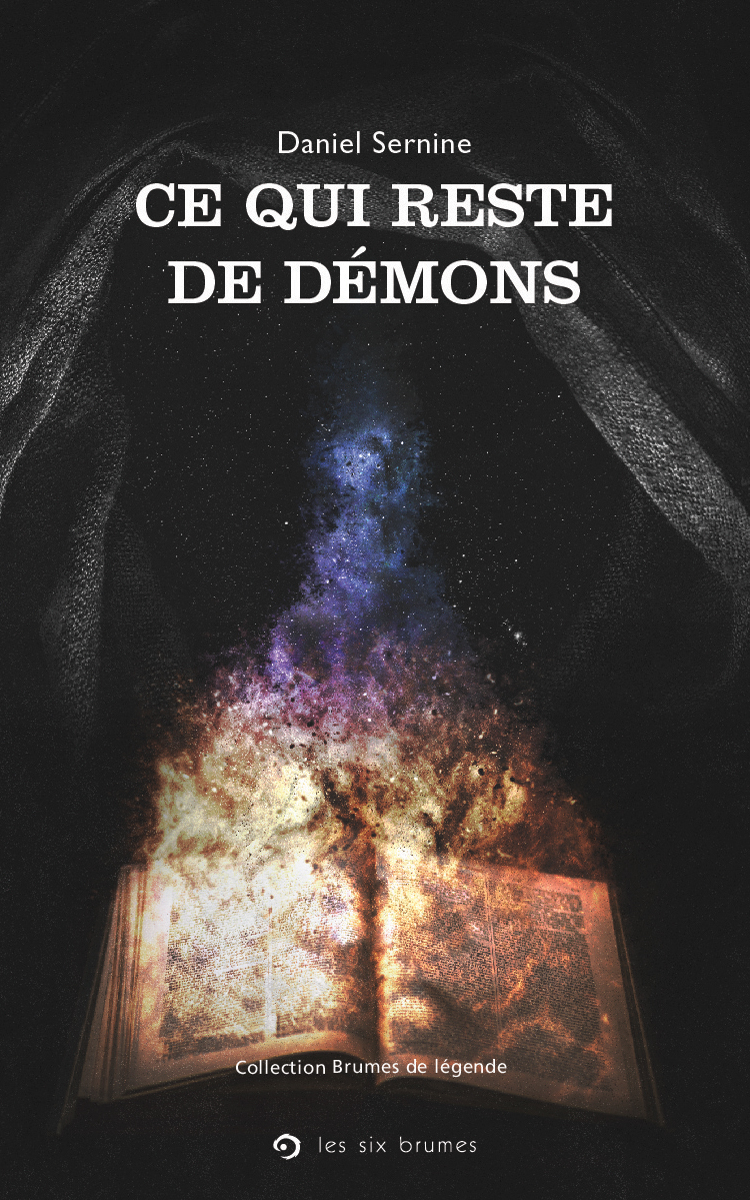 Ce qui reste de démons, recueil de nouvelles de Daniel Sernine